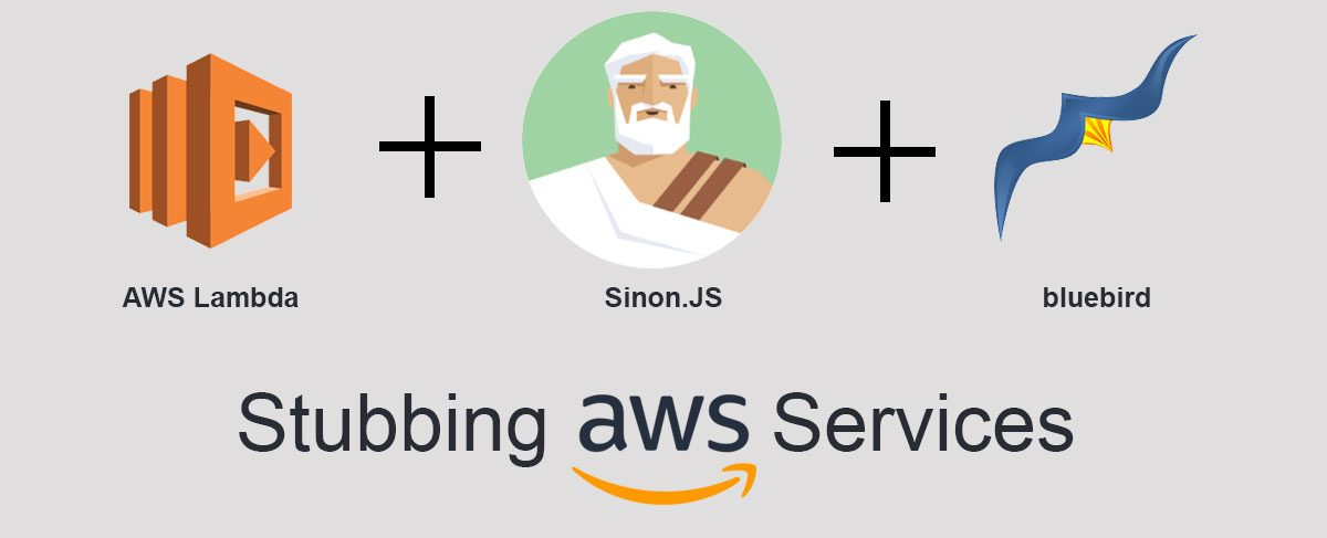 How To: Stub AWS Services in Lambda Functions using Serverless, Sinon.JS and Promises