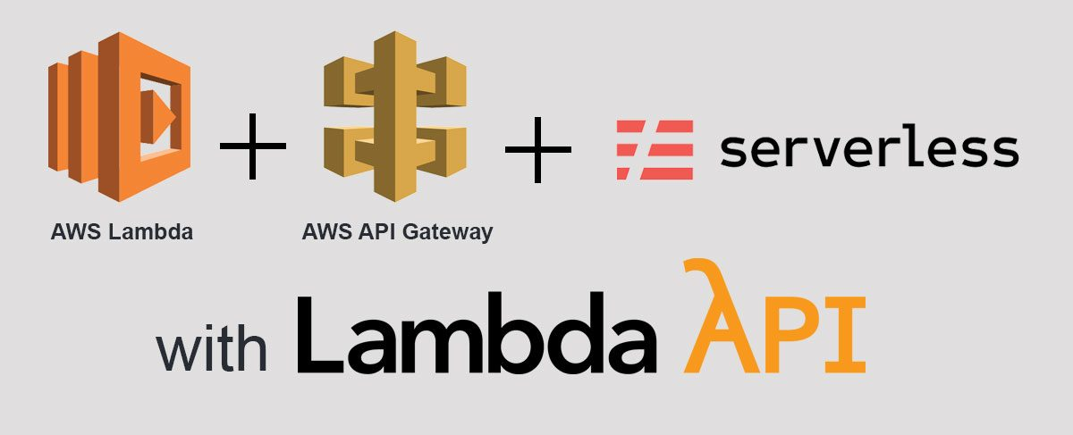How To: Build a Serverless API with Serverless, AWS Lambda and