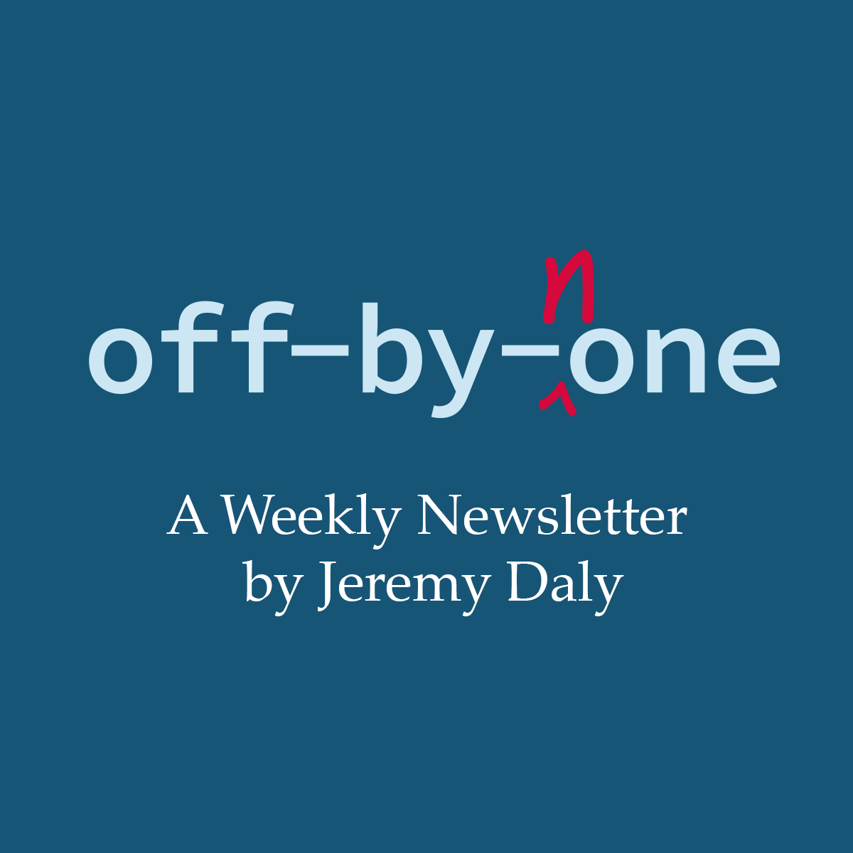 Off-by-none: Issue #46 - Jeremy Daly