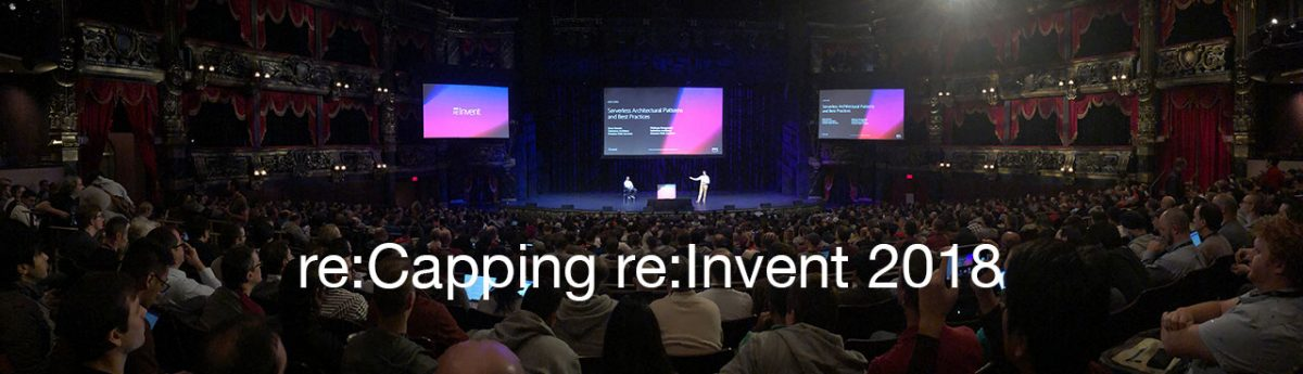 re:Capping re:Invent: AWS goes all-in on Serverless