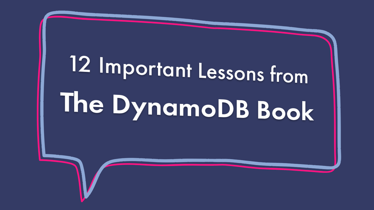 12 Important Lessons from The DynamoDB Book